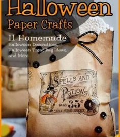 Halloween Paper Crafts: 11 Homemade Halloween Decorations Halloween Treat Bag Ideas And More PDF