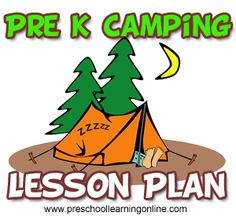 Preschool camping lesson plans and activities for kids. http://www.preschoollearningonline.com/lesson-plans/preschool-camping-theme-lesson-plans.html  #camping #campinglessonplan #lessonplans