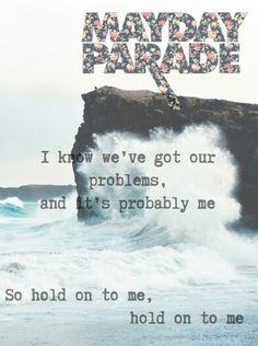 Hold on to me. Favorite song
