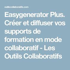 Easygenerator Plus. Créer et diffuser vos supports de formation en mode collaboratif - Les Outils Collaboratifs