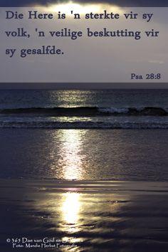 Dag 93 Bybelvers: Psalm 28:8 Die Here is 'n sterkte vir sy volk, 'n veilige beskutting vir sy gesalfde.