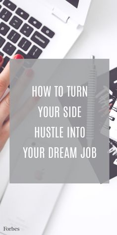 Ready to turn your side hustle in to your dream job? Here's how some of the top entrepreneurs landed the full time job they love.