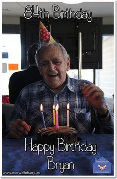 Bryan celebrates his birthday at Morwell Neighbourhood House today.  Happy Birthday Bryan.
