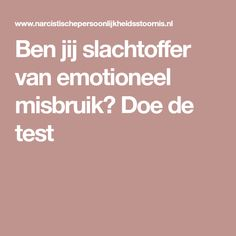 Ben jij slachtoffer van emotioneel misbruik? Doe de test Narcissistic Sociopath, Emotional Healing, Toxic Relationships, Don't Forget, Positivity, Coaching, Ding Dong, Quotes, Personality