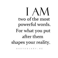 I AM .The two most powerful words. choose wisely the words you use after those two. your conscious mind listens, your subconscious mind obeys. Great Quotes, Quotes To Live By, Me Quotes, Inspirational Quotes, Motivational Monday, Godly Quotes, Truth Quotes, Happy Quotes, The Words