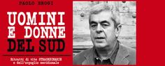 http://informareonline.com/2013/03/05/paolo-brogi-racconta-a-caiazzo-gli-uomini-e-le-donne-del-sud/