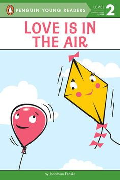 Love is in the Air by Jonathan Fenske is a new (December Level 2 easy reader published by Penguin Young Readers. Reading Logs, Reading Levels, Best Children Books, Childrens Books, Friendship Stories, Easy Reader, Mo Willems, New Children's Books, Sweet Stories