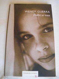 Todos se van / Wendy Guerra