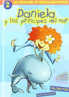 Daniela y los principes del mar / por Paloma Puya. Compañia Oriental de la Tinta, 2006