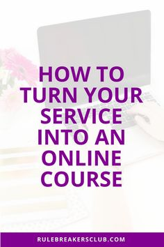 Creating an online course is a lot easier if you're already working with clients. You can turn your service into an e-course!