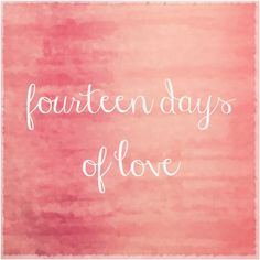 The Meaningful Pursuit Amid Aimless Wanderings: fourteen days of love//The best thing about my blog. Reading everyone's posts about love during February.