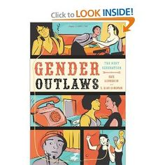 Gender Outlaws: The Next Generation by Kate Bornstein and S. Bear Bergman