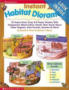 Instant Habitat Dioramas: 12 Super-Cool, Easy 3-D Paper Models with Companion Observation Sheets That Teach about Polar Regions, Rain Forests, O: Donald M. Silver, Patricia J. Wynne: 0078073040889: Amazon.com: Books