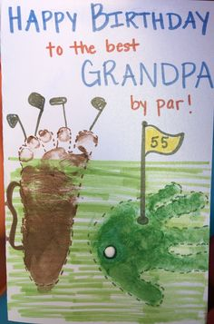 Golf footprint handprint art Birthday card for Grandpa Happy Birthday Grandpa, Kids Birthday Cards, 40th Birthday Gifts, Birthday Crafts, Mom Birthday, Birthday Quotes, Toddler Arts And Crafts, Baby Crafts, Homemade Birthday Cards