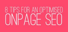 Infographic: 8 tips for an optimised onpage SEO