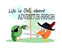 life is OWL about ADVENTUR-RRRGH // pirate theme // cute for boy's room or party // by:  Sari Jane's