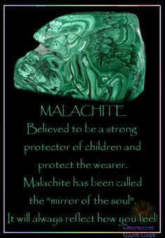 """MALACHITE Believed to be a strong protector of children and protect the wearer. Malachite has been called the """"mirror of the soul"""".  It will always reflect how you feel!"""
