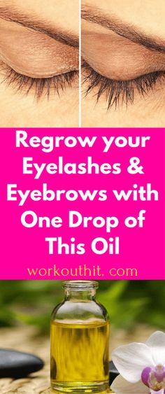 Regrow your Eyelashes and Eyebrows with One Drop of This Oil - Workout Hit