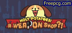 Holy Potatoes! A Weapon Shop Free Download PC Game