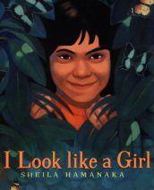 I Look like a Girl, by Sheila Hamanaka