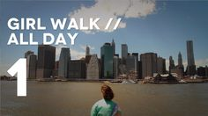 Girl Walk // All Day: Chapter 1