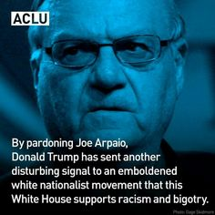 The pardoning of Joe Arpaio
