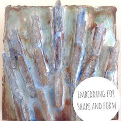 Wax on Wednesdays Encaustic Painting Embedding for Shape and Form