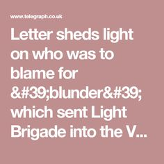 Letter sheds light on who was to blame for 'blunder' which sent Light Brigade into the Valley of Death