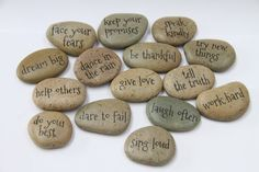 MESSAGE STONES... unlock their secrets... hold them in your hand, close your eyes and listen... they seem to be whispering in a long forgotten language of your soul!  This set consists of 15 stones with affirmative message on each piece: dream big face your fears give love keep your promises be thankful speak kindly help others do your best tell the truth work hard dance in the rain laugh often dare to fail try new things sing loud  The possibilities of using the stones are endless…