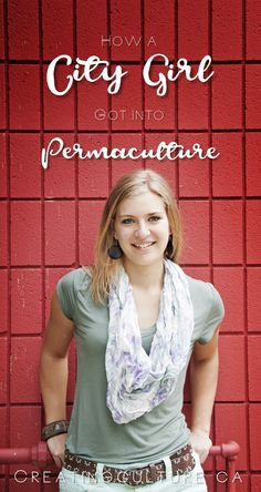 How a City Girl Got Into Permaculture