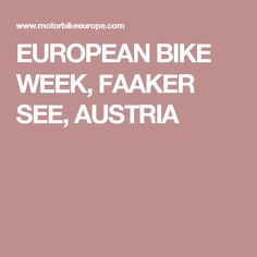 EUROPEAN BIKE WEEK, FAAKER SEE, AUSTRIA