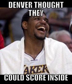 Denver thought they could score inside. And then they met Andrew Bynum.    http://thesportstoilet.com