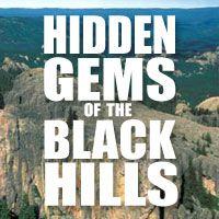 The Black Hills of South Dakota hidden treasures—interesting places a little off the beaten path.