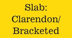 Slab: Clarendon/Bracketed