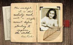 """How wonderful it is that nobody need wait a single moment before starting to improve the world."" -Anne Frank"