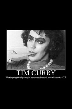 Tim Curry...