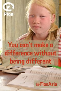 You can't make a difference without being different.
