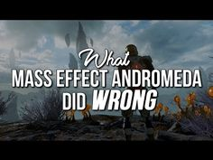 What Mass Effect Andromeda Did Right - http://www.mass-effect-andromeda.com/what-mass-effect-andromeda-did-right/