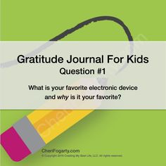 How To Get More Grateful Children This Week With Gratitude Journal Question #1 For Kids  Learn how to start a Great Big Book of Gratitude / Gratitude Journal For Kids here: http://cherifogarty.com/how-to-get-more-grateful-kids-this-week-with-a-great-big-book-of-gratitude-gratitude-journal-for-kids/