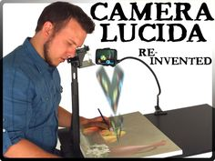 Kickstarter project launched CAMERA LUCIDA Reinvented 'Old Masters' Drawing Tool for digital age artists. Sync w phone or camera. Tim's Vermeer, Camera Lucida, Large Scale Art, Camera Obscura, Old Master, Stop Motion, Drawing Tools, Art Tutorials, Amazing Art