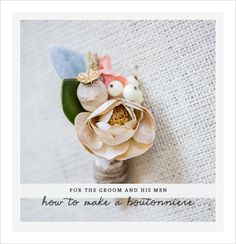 DIY. get on with your bad self. how to make a boutonniere.