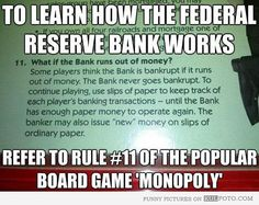 To learn how the Federal Reserve Bank works, refer to rule No. 11 of the popular board game 'Monopoly' Run Out, Thing 1, Us Government, Best Funny Pictures, Funny Images, That Way, True Stories, I Laughed, Laughter