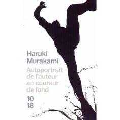 Autoportrait de l'Auteur en coureur de fond, Haruki Murakami