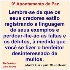 9º Apontamento de Paz (Chico Xavier) Clique na imagem e acesse esta reflexão, com link para texto completo com os Dez Apontamentos de Paz.