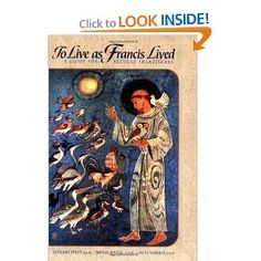 To Live As Francis Lived: A Guide for Secular Franciscans (The Path of Franciscan Spirituality)  -- Awesome book!