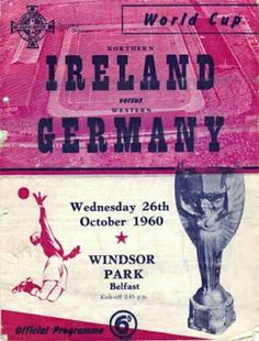 N. Ireland 3 West Germany 4 in Oct 1960 at Windsor Park. The programme cover for the World Cup Qualifier.