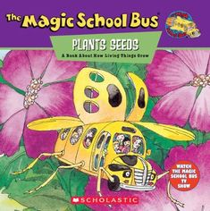 Durham County Library - CC Cycle 1, Week 8 Cover image for The magic school bus plants seeds : a book about how living things grow / [based on the episode from the animated TV series produced by Scholastic Productions, Inc. ; based on The magic school bus series written by Joanna Cole and illustrated by Bruce Degen].