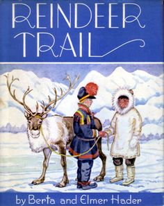 Reindeer Trail: A Long Journey from Lapland to Alaska by Berta & Elmer Hader