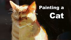 "Painting a Cat - Painting Demo of ""Sun Cat"" - YouTube"