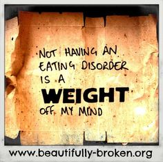 Not having an eating disorder is a weight off my mind